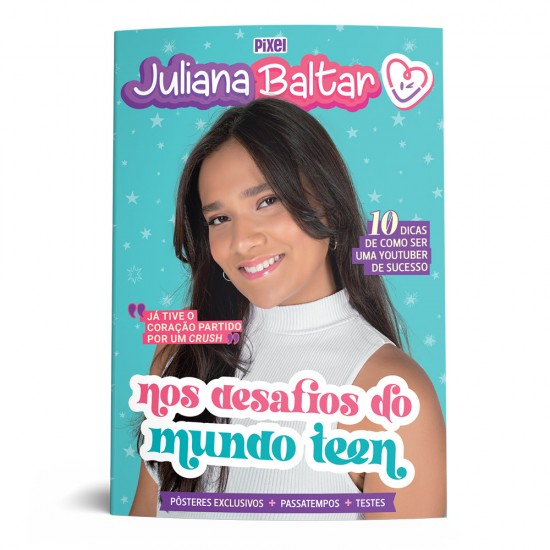 Juliana Baltar nos desafios do mundo teen