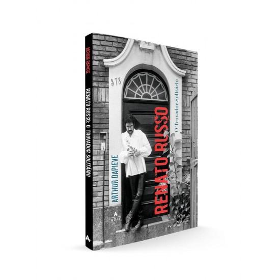 Livro - Renato Russo o Trovador Solitário  Ed  60 Ano Rr)